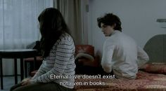 Eternal love doesn't exist, not even in books