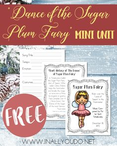 """This Mini Unit Study focuses on one of the most famous musical pieces in The Nutcracker by Tchaikovsky, """"The Dance of the Sugar Plum Fairy."""" This mini unit includes a poster page, short history of the song, listening exercises, notebooking pages and a Venn diagram. :: www.inallyoudo.net"""