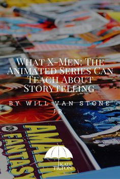 The amazing Will Van Stone Jr on what X-Men: The Animated Series can teach us about writing!