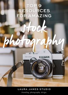 Brand Stylist Laura James lists her top 9 resources for stock photography from stylized stock images to free resources. Get the inside scoop!