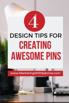 Designing awesome Pinterest pins is easier than you may think. Here are 4 designing tips to creating awesome pins that get clicked. #awesomepins #designpins #Pinterestpins