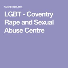 LGBT - Coventry Rape and Sexual Abuse Centre