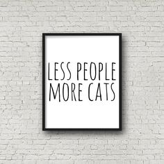 Less People More Cats Cat Print Cat Quote Cat Printable