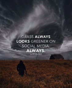 Positive Quotes : QUOTATION – Image : Quotes Of the day – Description Grass always looks greener on social media always. Sharing is Power – Don't forget to share this quote ! https://hallofquotes.com/2018/04/13/positive-quotes-grass-always-looks-greener-on-social-media-always/