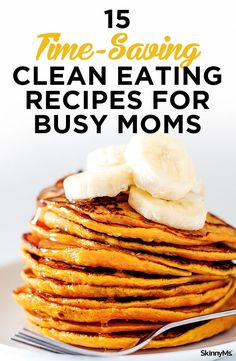 From breakfast to dessert, we have you covered for quick, easy, and clean recipes you can whip up in a jiff so you don't have to sacrifice your time or your waistline. #cleaneating #recipes #timesaving #busymoms