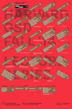 Get Lectured: Harvard GSD, Fall '14   Harvard Graduate School of Design Fall 2014 lecture events. Poster designed by Bruce Mau Design   Archinect