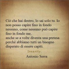 Quotes, aforismi. Italian Quotes, Don't Speak, More Words, Meaning Of Life, Thoughts And Feelings, Sentences, Don't Forget, Things To Think About, Life Quotes