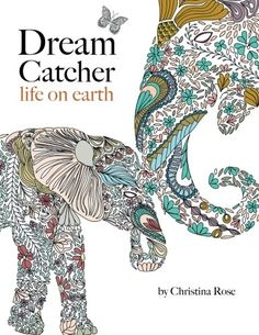 Dream Catcher: life on earth: A powerful & inspiring adult colouring book celebrating the beauty of nature by Christina Rose http://www.amazon.com/dp/191077135X/ref=cm_sw_r_pi_dp_xN5Bvb0BDHVE1