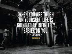 When you are tough on yourself, life is going to be infinitely easier on you. Motivation For Today, Entrepreneur Inspiration, Zig Ziglar, Daily Inspiration, Work Hard, Business, Life, Working Hard, Store