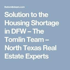 Solution to the Housing Shortage in DFW – The Tomlin Team – North Texas Real Estate Experts