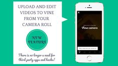 How to upload your videos to Vine from your camera roll - this is a new update available on the iOS app