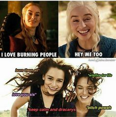 Cersei and Dany. This is the most perfect thing I've ever seen in my life:)
