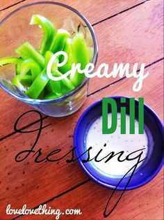 Can be probiotic or not: Creamy Dill Dressing