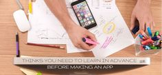 Things You Need To Learn In-Advance before Making an App