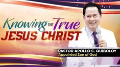 'Knowing The True Jesus Christ' by Pastor Apollo C. Quiboloy Christ Cathedral, Son Of God, Apollo, Worship, Jesus Christ, Spirituality, Watch, Words, Youtube