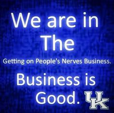 Business is good Uk Wildcats Basketball, Uk Football, Kentucky Basketball, University Of Kentucky, Kentucky Wildcats, Kentucky Sports, Go Big Blue, My Old Kentucky Home