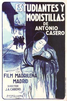 """""""Estudiantes y Modistillas"""" (1927) Realización: Juan Antonio Cabero (""""comedia sainetesca y peliculesca"""")"""