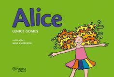 """""""Alice do país das maravilhas? Não! Não. Era Alice de Doralice, filha de Candice, irmã de Berenice""""."""