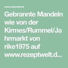 Gebrannte Mandeln wie von der Kirmes/Rummel/Jahrmarkt von rike1975 auf www.rezeptwelt.de, der Thermomix ® Community