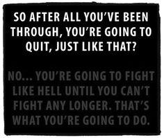 Fight like hell.