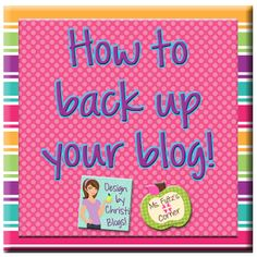 Quick, simple tutorial for backing up your blog's content and design from Ms. Fultz's Corner