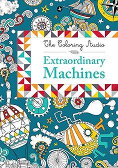 Extraordinary Machines (The Coloring Studio) by Claire de Moulor http://www.amazon.com/dp/0316392898/ref=cm_sw_r_pi_dp_Vvqqwb0XXHF3D