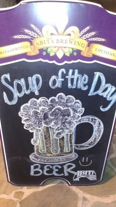 """""""Soup of the Day:  BEER"""" -- Sign in front of """"World of Beer"""" at The Rim in San Antonio, TX."""