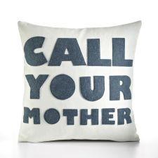 """Call Your Mother"" Pillow - Alexandra Ferguson"