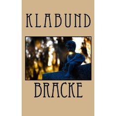 Bracke - Klabund (* 4. November 1890 in Crossen an der Oder; † 14. August 1928 in Davos; eigentlich Alfred Henschke). Bracke. Ein Eulenspiegel-Roman erschien erstmals 1918. Reiß, Berlin. Alfred