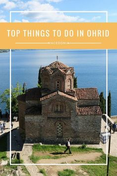 Here's the definitive list of things to do in Ohrid, Macedonia (FYROM)!