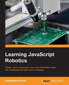 """Cover of """"Learning JavaScript Robotics"""""""