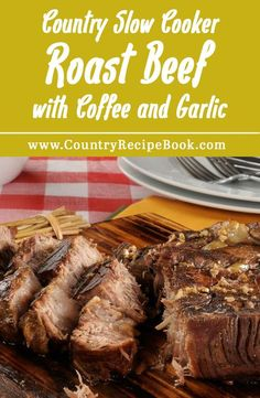 Unbelievable slow cooker roast beef infused with garlic and coffee. An amazing combination of flavors to make one of the most delicious slow cooker meals you will ever have.