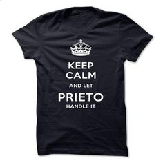 Keep Calm And Let PRIETO Handle It - #long tee #tee trinken. MORE INFO => https://www.sunfrog.com/Automotive/Keep-Calm-And-Let-PRIETO-Handle-It-jojlf.html?68278