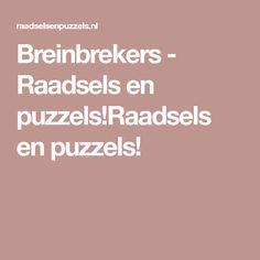 Breinbrekers - Raadsels en puzzels!Raadsels en puzzels!