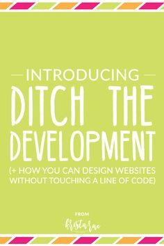 Fall in love with your web design projects again by completing them without touching a single line of code!