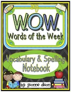 New!  W.O.W. (Words of the Week) Interactive Vocabulary and Spelling Notebook! This 315 paged-packet gives you all the tools you need for the easy 7-step program of direct vocabulary instruction.  Included are all the resources a teacher needs for weekly vocabulary instruction (K-5 Tier 2 word lists) along with spelling ideas and a second grade spelling list.