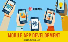Brill Mindz Technologies is one of the best and top enterprise Mobile Applications Development companies in India. Our expertise lies in building Windows, Android and iOS Apps supported by a strong cloud based back-end infrastructure.