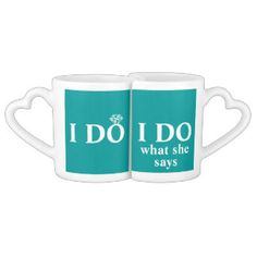 """This fun design features a set of lovers mugs. The left one says """"I Do"""" and the letter """"o"""" is made to look like an engagement or wedding ring. The right mug says """"I Do what she says"""". Personalize the backs of these mugs with a couples names and wedding date.  They're also great for an anniversary.  You can also personalize these mugs with your wedding colors.  I have a few available in different colors. If you don't see the color you're looking for, just message me."""