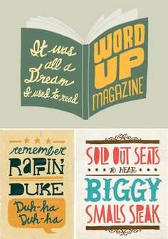 typographic prints inspired by the lyrics of Biggie Smalls aka the Notorious B.I.G. — by freelance designer/illustrator Jay Roeder. http://jayroeder.com/