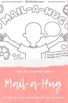 Are your kids missing their friends, family and teachers during Covid-19? This adorable craft and activity and craft will let them reach out and spread love even while social distancing! With this free printable from My Kindness Calendar kids can colour the hug to look like them and mail to a friend. Great for moms on Mother's Day too! #activitiesforkids  #homeschooling #coloringpages #socialemotionallearning