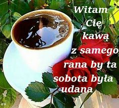 Good Morning Quotes, Tableware, Pictures, Motivational, Polish, Album, Shirts, Good Morning, Photos