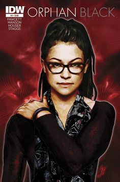 """324b21-clone: """" Orphan Black Comics: Issue # 3 - Release Date: April 15/2015 """"A scientist with a mysterious illness, Cosima must use every ounce of her her bravery and intellect to save her clone..."""