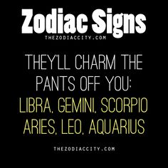 REPOST - Most Charming Zodiac Signs: Libra, Gemini, Scorpio, Aries, Leo, Aquarius.