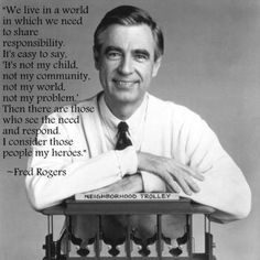 Life Lessons From Mr. Rogers - Quotes from Mr. Rogers
