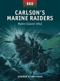 Buy Carlson's Marine Raiders: Makin Island 1942 by Gordon L. Rottman, Johnny Shumate, Mr Mark Stacey and Read this Book on Kobo's Free Apps. Discover Kobo's Vast Collection of Ebooks and Audiobooks Today - Over 4 Million Titles! Marine Raiders, Osprey Publishing, Iwo Jima, Us Marine Corps, Stories For Kids, Military History, New Books, Island, Usmc