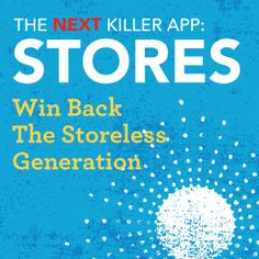The Next Killer App - Stores