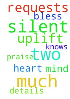 Please uplift two silent prayer requests very much - Please uplift two silent prayer requests very much on my heart and mind, with Praise to God who knows all the details. THANK YOU God bless Posted at: https://prayerrequest.com/t/yGz #pray #prayer #request #prayerrequest