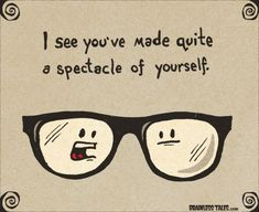 Quite a Spectacle Cute Puns, Funny Puns, Funny Quotes, Hilarious, Humor Quotes, Funny Stuff, Life Quotes, Optometry Humor, Optometry Office