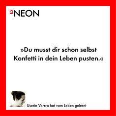 NEON.de-Userin Verrra hat vom Leben gelernt. Und ihr so?