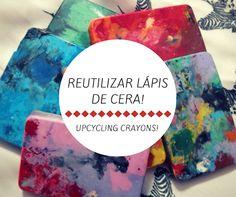 Reutilizar Lápis de Cera! Upcycling Crayons!